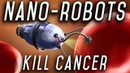 Cancer Killing Nanobots (New Research)