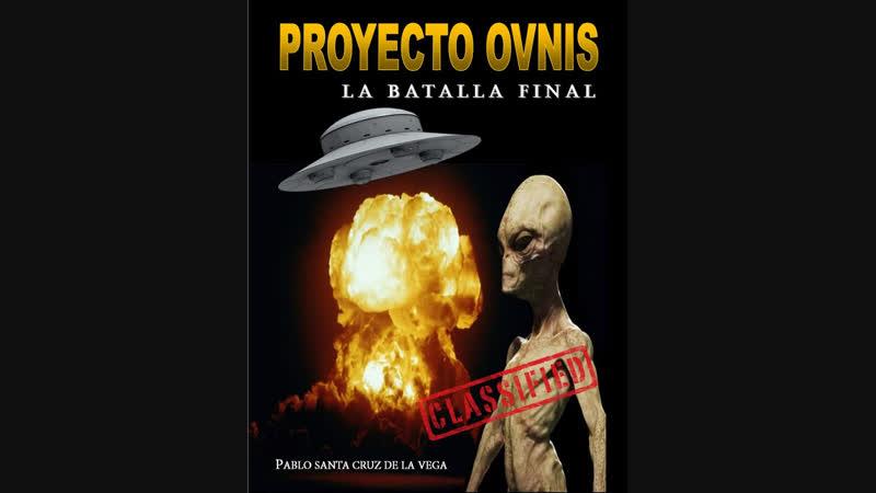 Proyecto Ovnis 4. La Batalla Final - Completo