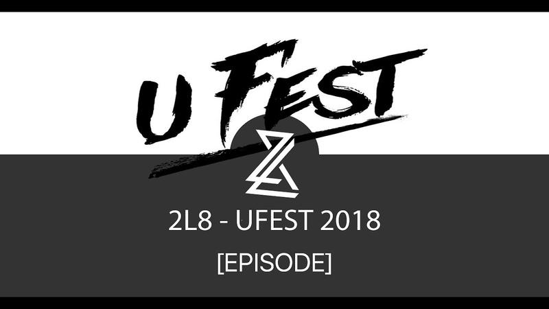 [EPISODE] 2L8 (너무 늦었 어) @ UFEST 2018