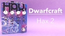 Sound in Color: Dwarfcraft Devices HAX2