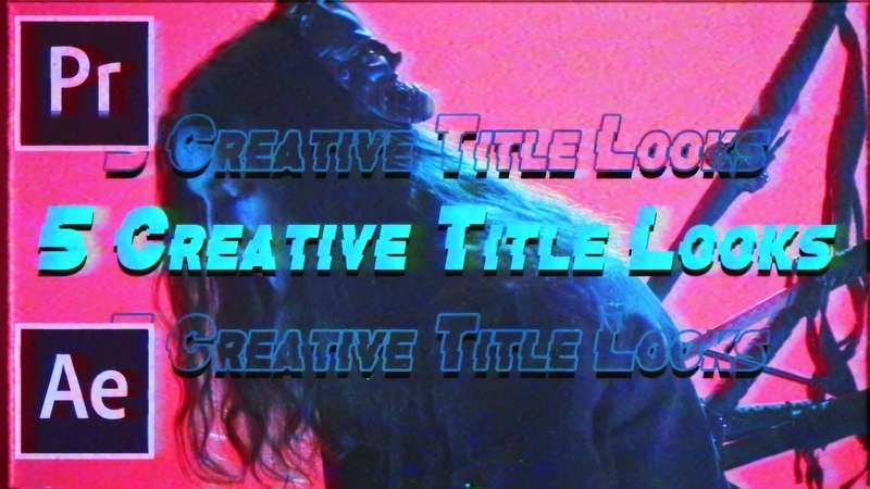 5 CREATIVE TEXT TITLE ANIMATION LOOKS! (Adobe Premiere After Effects Tutorial)