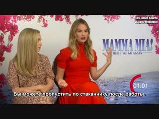 Лили и Аманда дают интервью в поддержку «Mamma Mia! Это снова мы» (русские субтитры)