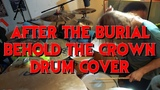 After The Burial - Behold the Crown (Drum Cover)(James Knoerl)