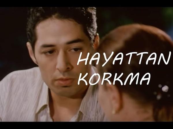 Hayattan Korkma - Türk Filmi