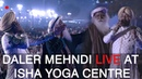 Daler Mehndi Performing live in MahaShivRatri 2018 | Isha Yoga Center | Sadhguru