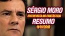 Sérgio Moro no Fantástico - Principais Momentos - 11/11/2018