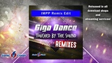 Giga Dance - Touched by the Sound (IMPP Remix Edit)