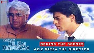 Phir Bhi Dil Hai Hindustani Behind The Scenes Aziz Mirza The Director Shah Rukh Khan