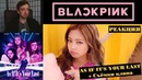 BLACKPINK - AS IF IT'S YOUR LAST M/V Реакция   Съёмки клипа BLACKPINK - AS IF IT'S YOUR LAST РЕАКЦИЯ