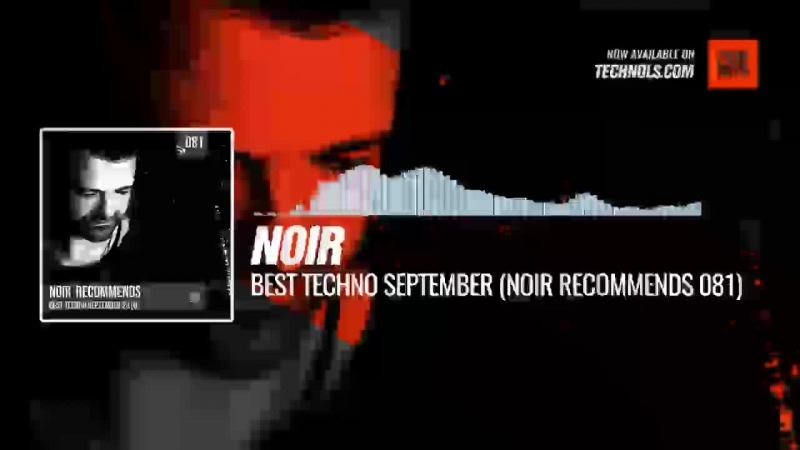 @noirmusic - Best Techno September 2018 (Recommends 081) Periscope Techno music
