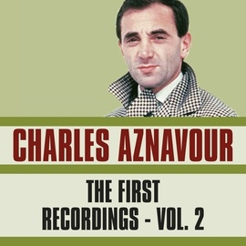 Charles Aznavour альбом The First Recordings, Vol. 2