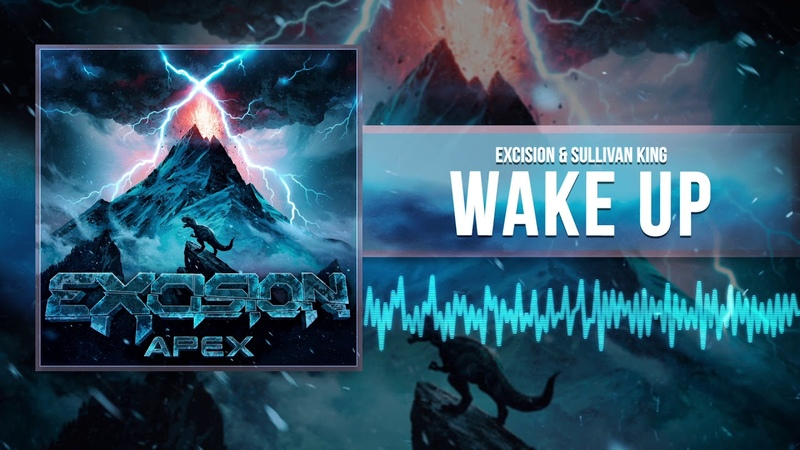 Excision Sullivan King Wake Up Official Audio