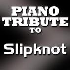 Piano Tribute Players альбом Slipknot Piano Tribute EP