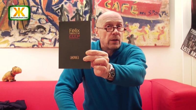 Alain Soral présente CCCP autres chutes, de Félix Niesche