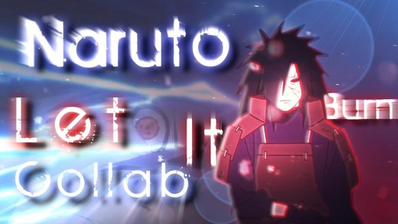 Naruto AMV「Collab」 Let It Burn with Raikiri