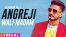 Angreji Wali Madam (Lyrical Remix) | Kulwinder Billa | Dr Zeus | Shipra Goyal Ft Wamiqa Gabbi