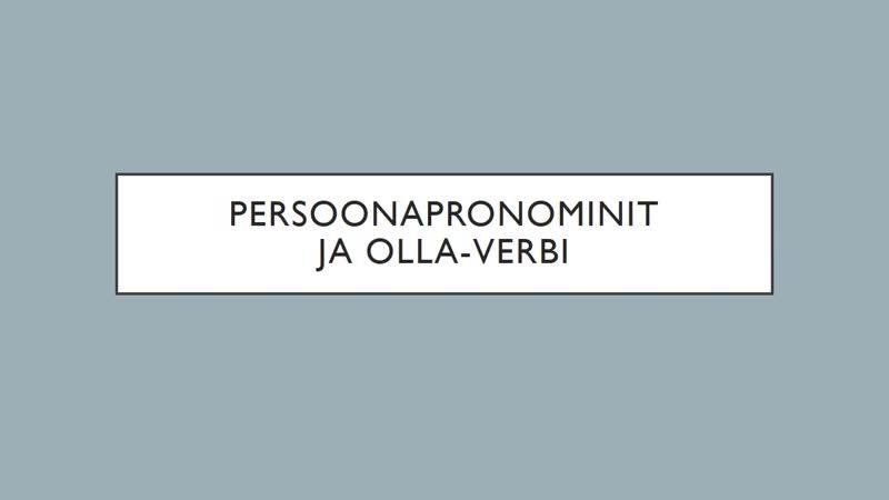 Persoonapronominit ja olla verbi