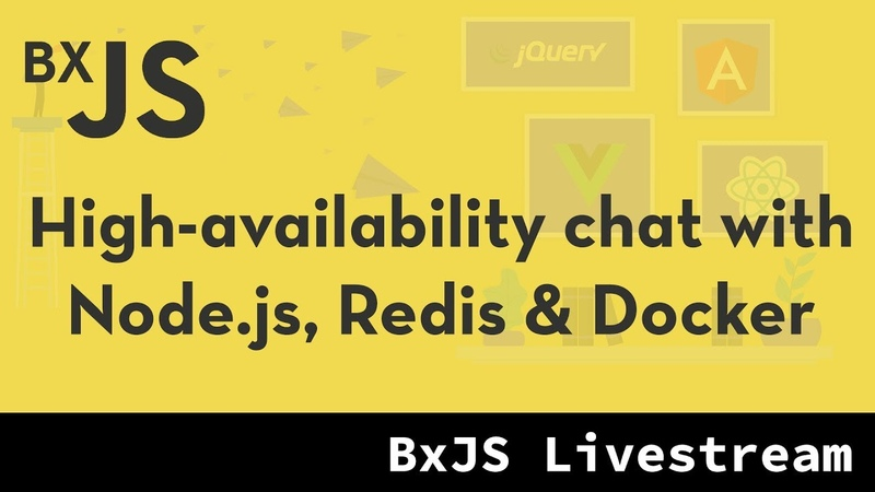 BxJS - Building a high-availability chat with Node.js, Redis and Docker