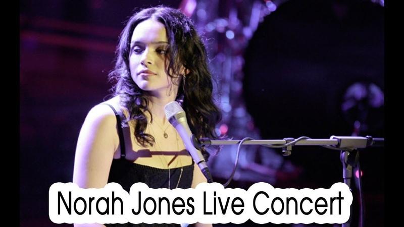 Norah Jones Live Concert Full - Norah Jones Greatest Hits Full Album