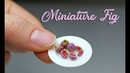 Realistic Miniature Figs - Polymer Clay Tutorial Miniature Food