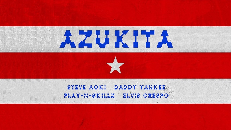 Steve Aoki, Daddy Yankee, Play-N-Skillz Elvis Crespo - Azukita [Ultra Music]