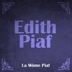 Édith Piaf альбом La Môme Piaf