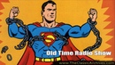 Adventures of Superman, Old Time Radio, 450924 The Meteor from Krypton Pt 01