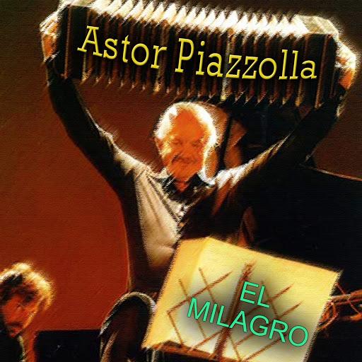 Астор Пьяццолла альбом El milagro