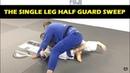The Single Leg Half Guard Sweep With John Burke