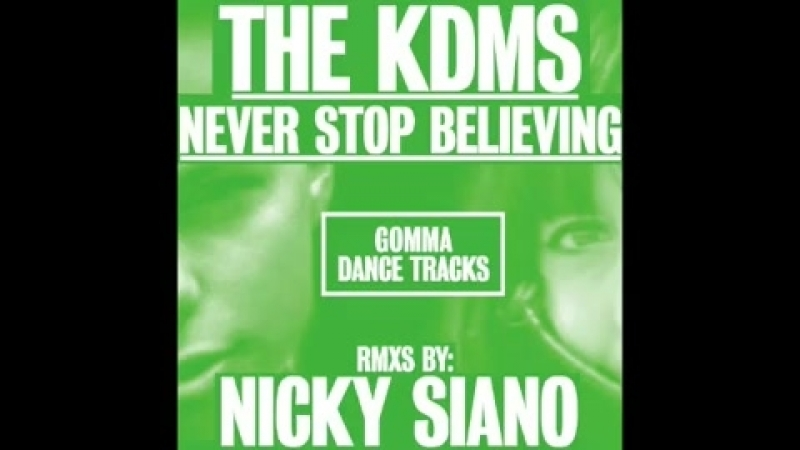 The kdms ★ never stop believing ★ nicky siano remix