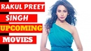 Rakul Preet Singh Upcoming Movies List 2018 and 2019 with Cast and Release Date