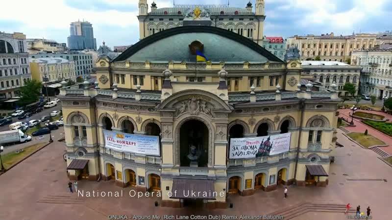 ONUKA - Around Me (Rich Lane Cotton Dub) Національна опера України та Золоті ворота (брама Києва) National Opera of Ukraine, Ky