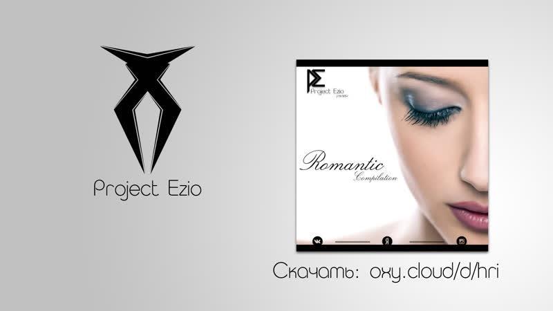 Project Ezio presents Compilation Romantic 2017