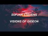 Sufjan Stevens- Visions of Gideon (lyrics)