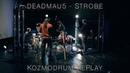 Deadmau5 Strobe Kozmodrum RePlay