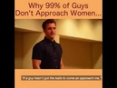 Why 99% of Guys don't approach Women