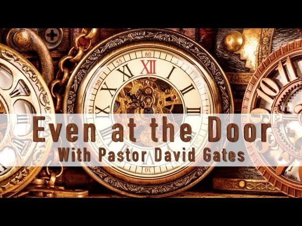 Even at the Door by Uncle David Gates