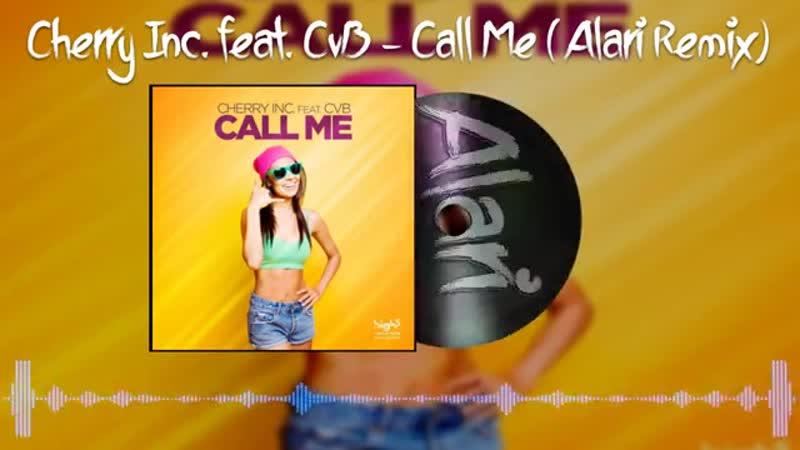 Cherry Inc. feat. CvB - Call Me (Alari Remix)