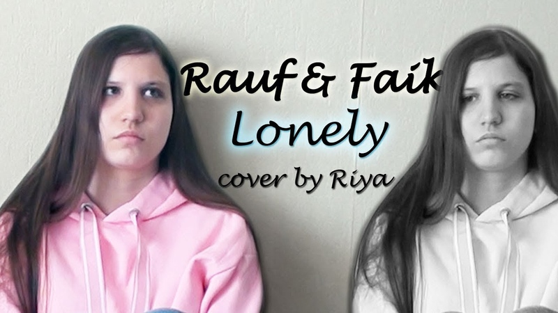 RAUF FAIK - LONELY (COVER BY RIYA)
