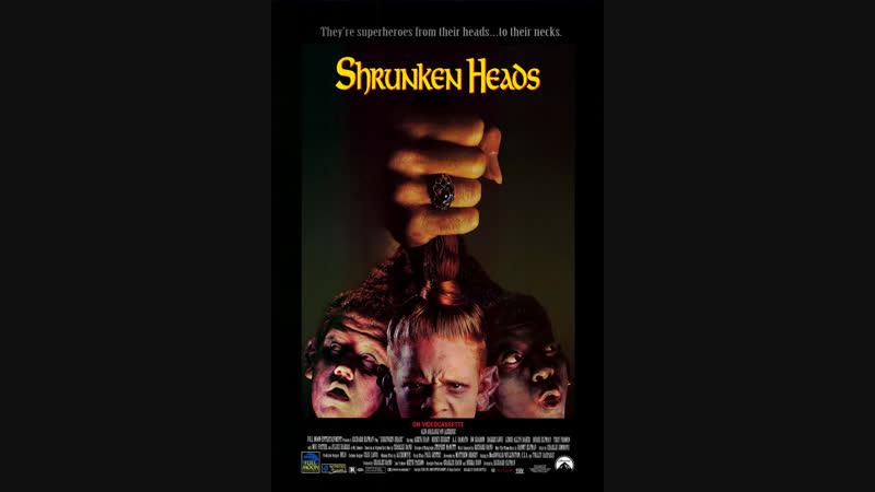 Отрубленные головы. ФИЛЬМ. Shrunken-Heads AVO