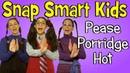 Nursery Rhymes - Pease Porridge Hot by Snap Smart Kids