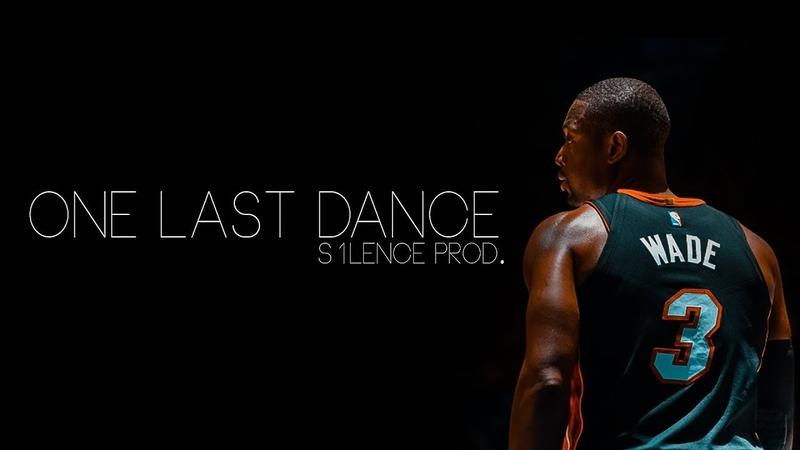 Dwyane Wade One last dance s1lence prod