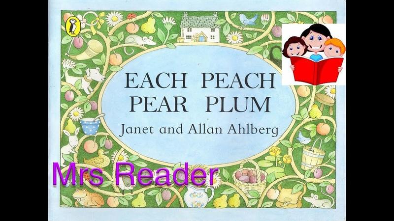 Mrs Reader | Each Peach Pear Plum Reading