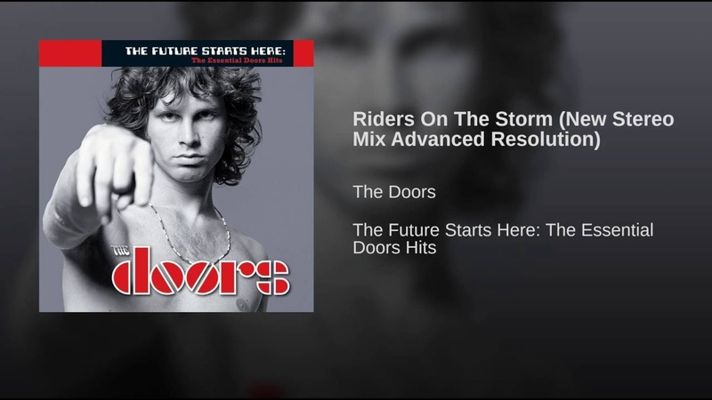 Riders On The Storm (New Stereo Mix Advanced Resolution)