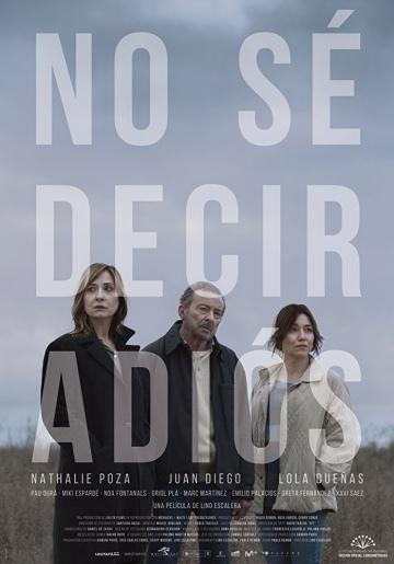 Не могу сказать прощай (No sé decir adiós) 2017 смотреть онлайн