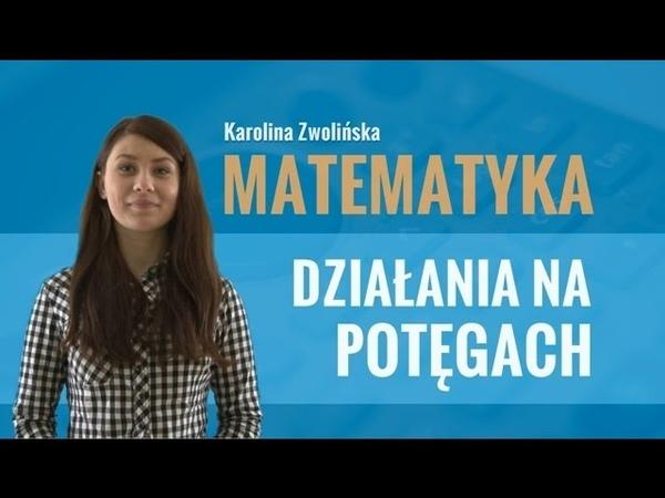 Matematyka - Działania na potęgach