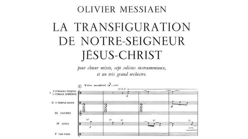 Olivier Messiaen La Transfiguration de Notre Seigneur Jésus Christ 1969