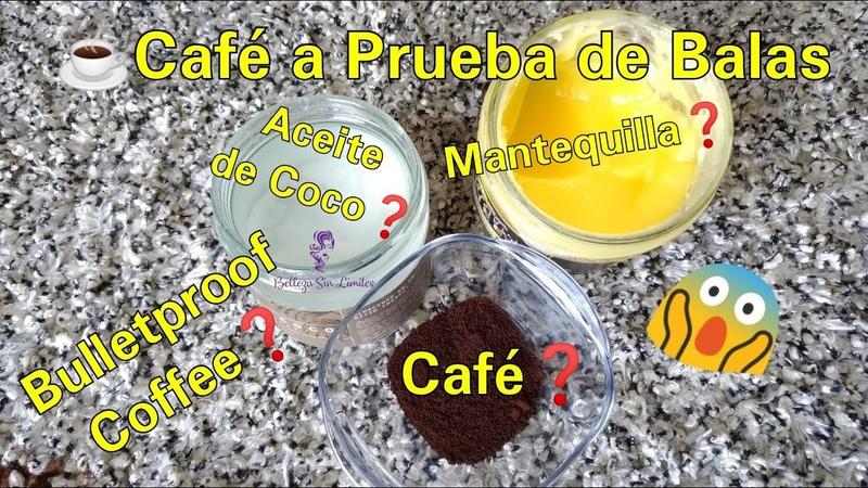 Bulletproof Coffee, Cafe con Mantequilla y Aceite de Coco? Cafe a Prueba de Balas, pero qué es?
