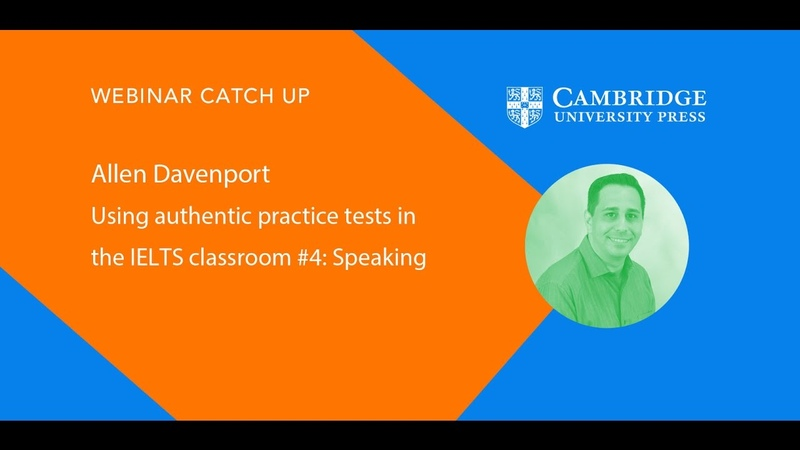 Using authentic practice tests in the IELTS classroom 4: Speaking