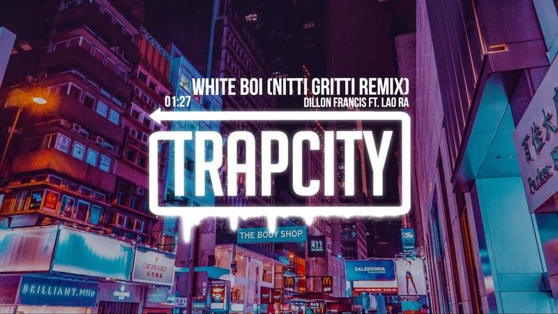 Dillon Francis ft. Lao Ra - White Boi (Nitti Gritti Remix)